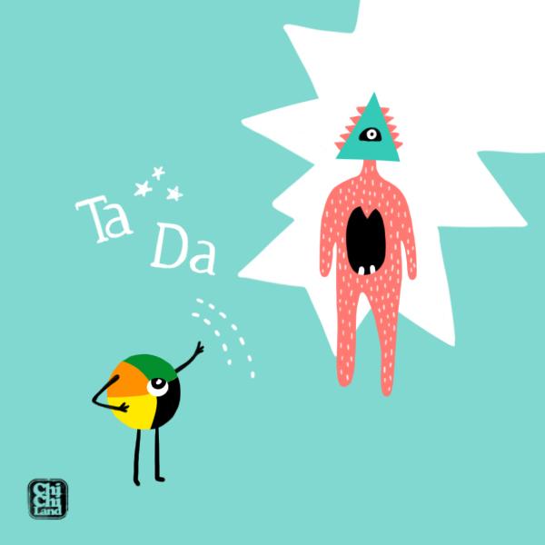 Ta Da: ChiChiLand Everyday Project #21