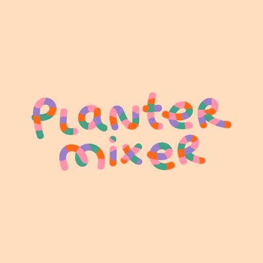 PlanterMixer -Lettering -ChiChiLand