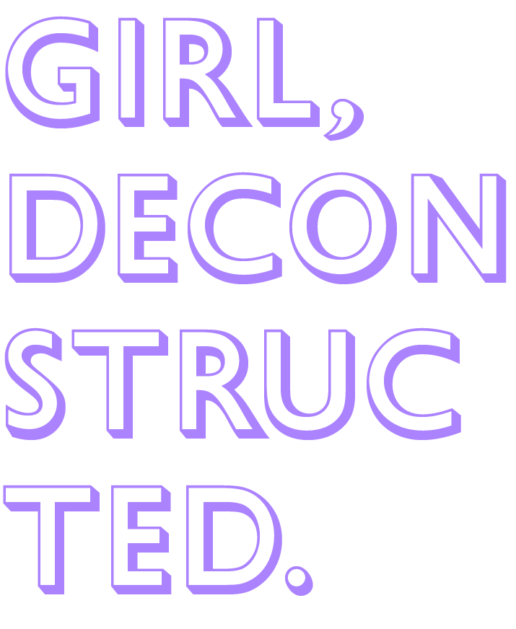Girl Deconstructed (Title)